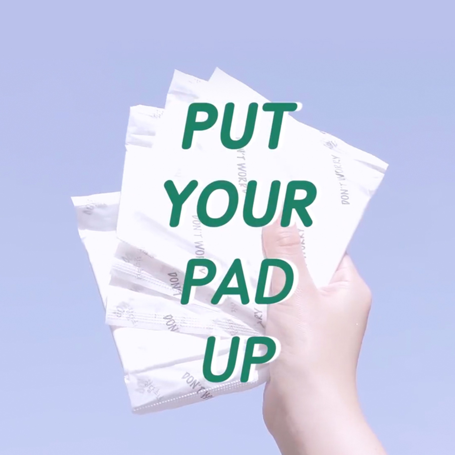 PUT YOUR PAD UP!